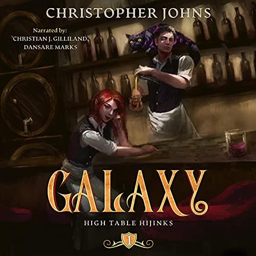 Galaxy: A GameLit Urban Fantasy (High Table Hijinks, Book 1)