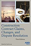 Construction Contract Claims, Changes, and Dispute Resolution (ASCE Press) (English Edition)