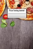 Pizza Tasting Journal: Pizza Tasting Journal To Document And Rate Different Pizza Topping...