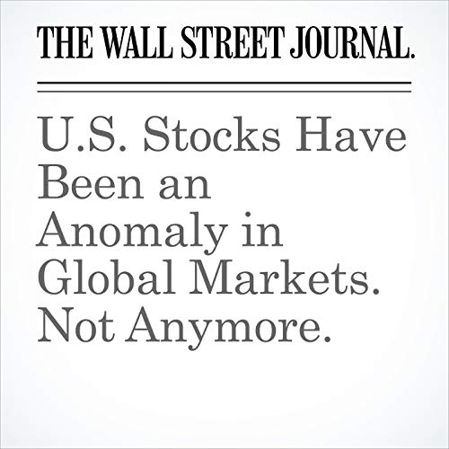 U.S. Stocks Have Been an Anomaly in Global Markets. Not Anymore. copertina