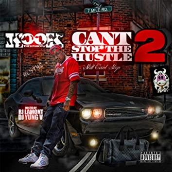 Cant Stop the Hustle 2 (Still Cant Stop)