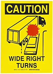 Brady 63204 Pressure Sensitive Vinyl Vehicle Signs, 14 inches X 10 inches, Legend 'Wide Right Turns (W/ Picto)'