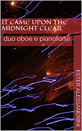 It came upon the midnight clear: duo oboe e pianoforte (Christmas music for oboe and piano Vol. 2) (Italian Edition)
