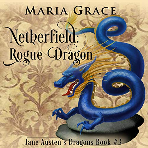 Netherfield: Rogue Dragon: A Pride and Prejudice Variation  By  cover art