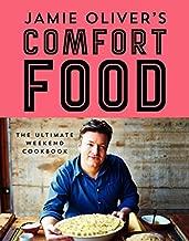 Jamie Oliver's Comfort Food: The Ultimate Weekend Cookbook