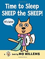 Time to Sleep, Sheep the Sheep! (Cat the Cat Series) by Mo Willems(2010-06-29)