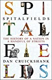 Spitalfields: The History of a Nation in a Handful of Streets - Dan Cruickshank