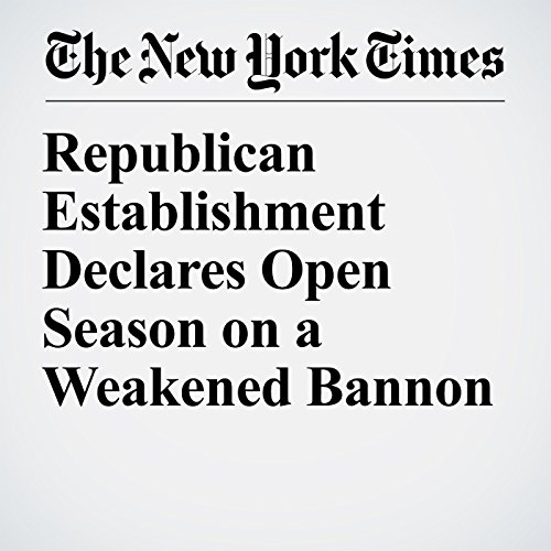 Republican Establishment Declares Open Season on a Weakened Bannon copertina