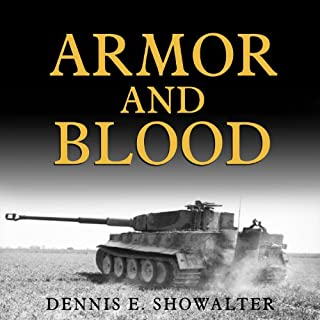 Armor and Blood     The Battle of Kursk: The Turning Point of World War II              Auteur(s):                                                                                                                                 Dennis E. Showalter                               Narrateur(s):                                                                                                                                 Robertson Dean                      Durée: 10 h     7 évaluations     Au global 4,7