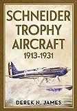 Schneider Trophy Aircraft 1913-1931