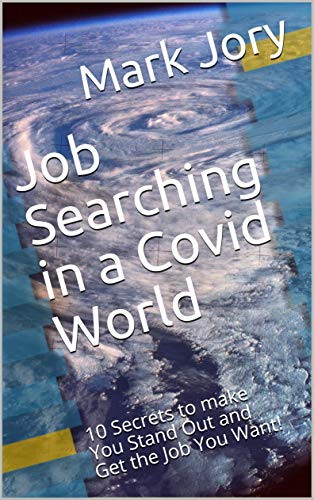 Job Searching in a Covid World: 10 Secrets to make You Stand...