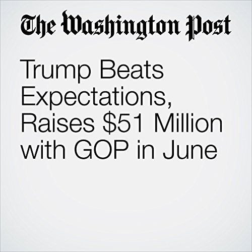 Trump Beats Expectations, Raises $51 Million with GOP in June  cover art