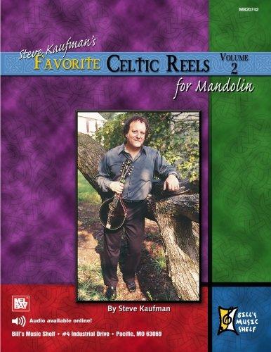 Steve Kaufman's Favorite Celtic Reels For Mandolin, Volume 2