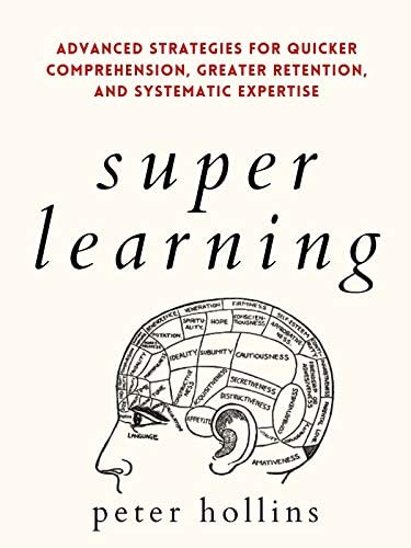 Super Learning Advanced Strategies for Quicker Comprehension Greater Retention and Systematic product image