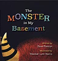 The Monster in My Basement