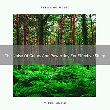 The Noise Of Colors And Power Joy For Effective Sleep