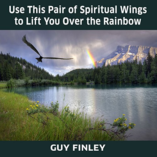 Use This Pair of Spiritual Wings to Lift You over the Rainbow audiobook cover art