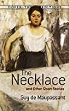 The Necklace and Other Short Stories (Dover Thrift Editions)