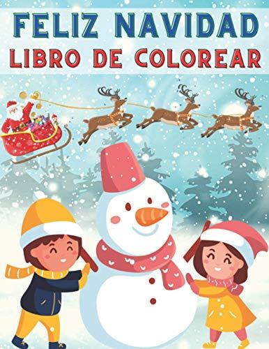 Feliz Navidad Libro De Colorear: 40 Hermosos Dibujos Navideños Para Colorear   Regalo De Navidad Para Niños De 4 a 8 Años