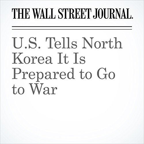 U.S. Tells North Korea It Is Prepared to Go to War copertina