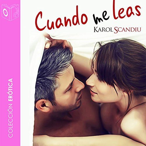 Cuando me leas [When You Read Me]                   By:                                                                                                                                 Karol Skandiu                               Narrated by:                                                                                                                                 Gloria Tarridas                      Length: 5 hrs and 51 mins     1 rating     Overall 5.0