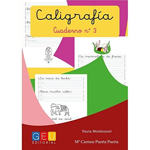 Caligrafía con pauta montessori - Cuaderno 3 / Editorial GEU / Mejora la escritura / Correcta realización del trazo / Pauta Montessori