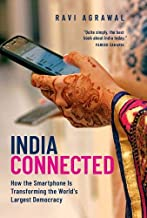 India Connected: How the Smartphone Is Transforming the World's Largest Democracy