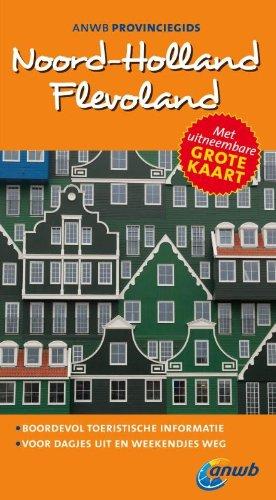 Noord-Holland/Flevoland ANWB Provinciegids: De meest complete gids voor een dagje weg in eigen land!