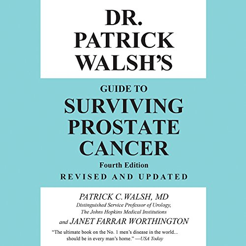 Dr. Patrick Walsh's Guide to Surviving Prostate Cancer                   By:                                                                                                                                 Patrick C. Walsh,                                                                                        Janet Farrar Worthington                               Narrated by:                                                                                                                                 Rick Zieff                      Length: 19 hrs and 43 mins     13 ratings     Overall 4.9