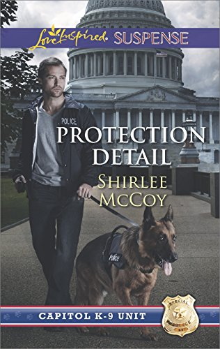 Protection Detail: An Uplifting Hero Dog Suspense Story (Capitol K-9 Unit)
