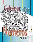 colorear con numeros adultos: pinta y colorea para adultos libro de colorear fácil con numeros : gran pasatiempo antiestrés para relajarse con ... de alta calidad: flores, animales, paisajes