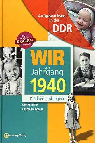 Wir vom Jahrgang 1940 - Aufgewachsen in der DDR. Kindheit und Jugend: 80. Geburtstag
