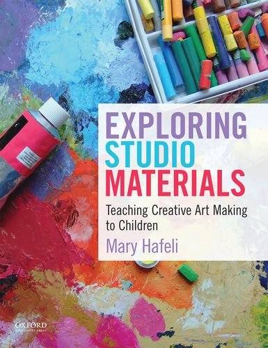 Compare Textbook Prices for Exploring Studio Materials: Teaching Creative Art Making to Children 1 Edition ISBN 9780199975556 by Hafeli, Mary