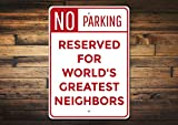 "8"" x 12"" Tin Sign, Metal Sign, Neighbor Gift Neighbor Parking Sign Greatest"