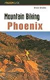 Mountain Biking Phoenix (Regional Mountain Biking Series)