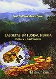 Setas En Euskal Herria, Las - Cultura Y Gastronomia (Kultura / Cultura)