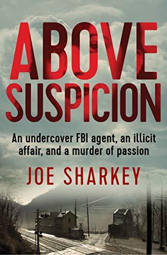 Above Suspicion: An Undercover F...