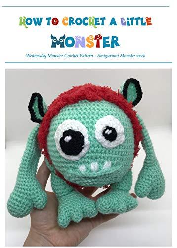 How to Crochet Monsters - Simple Crochet Pattern: Amigurumi Monster Week - 'Wednesday'