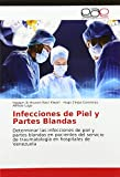 Infecciones de Piel y Partes Blandas: Determinar las infecciones de piel y partes blandas en pacientes del servicio de traumatología en hospitales de Venezuela