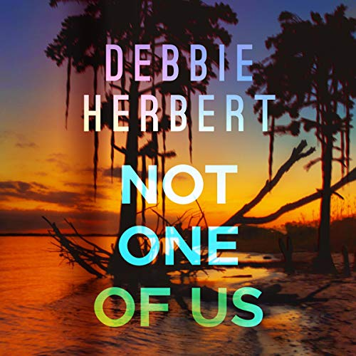 Not One of Us Audiobook By Debbie Herbert cover art
