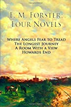 E.M. Forster: Four Novels - Where Angels Fear to Tread, The Longest Journey, A Room With a View, Howards End