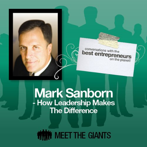 Mark Sanborn - How Leadership Makes the Difference audiobook cover art