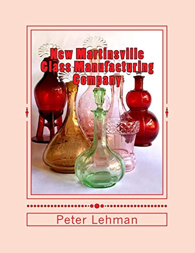 Compare Textbook Prices for New Martinsville Glass Manufacturing Company: Reference Guide: 1920 - 1944  ISBN 9781974064304 by Lehman, Peter