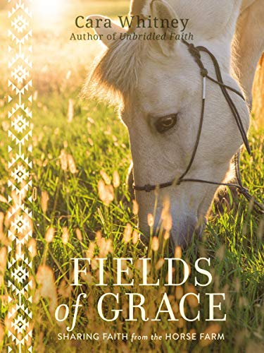 Fields of Grace: Sharing Faith from the Horse Farm (English Edition)