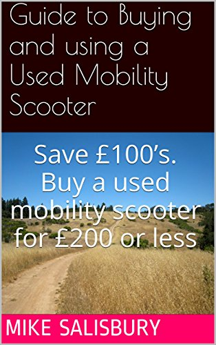Guide to Buying and Using a Used Mobility Scooter: Save £100's. Buy a used mobility scooter for £200 or less