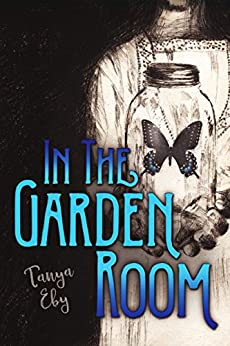 [Tanya Eby]のIn The Garden Room (English Edition)
