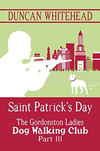 Download The Gordonston Ladies Dog Walking Club Part III: Saint Patrick's Day (English Edition) B012AN01GW