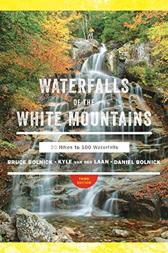 Waterfalls of the White Mountains: 30 Hikes to 100 Waterfalls