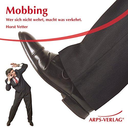 Mobbing. Wer sich nicht wehrt, macht was verkehrt Titelbild