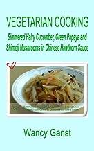 Vegetarian Cooking: Simmered Hairy Cucumber, Green Papaya and Shimeji Mushrooms in Chinese Hawthorn Sauce (Vegetarian Cooking - Vegetables and Fruits Book 139)